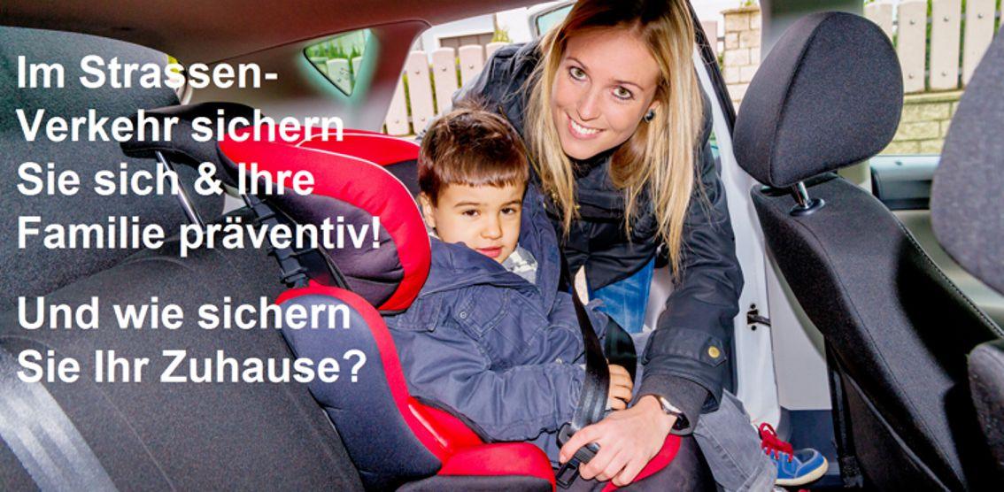 Im Strassenverkehr sichern Sie Ihre Familie und sich präventiv. Und wie sichern Sie Ihr Zuhause?